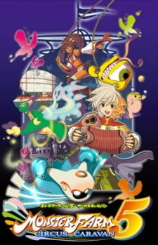 Monster Farm 5: Circus Caravan OVA - Kessei!! Orcoro Circus